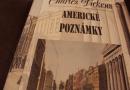 Svedectvo Charlesa Dickensa o sociálnej situácii v Amerike 1842